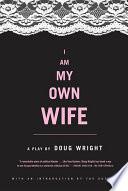 I Am My Own Wife Book PDF