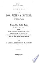 SPEECH OF THE HON  JAMES A  BAYARD  OF DELAWARE  DELIVERED IN THE SENATE OF THE UNITED STATES  JANUARY 19TH  1864 AGAINST THE VALIDITY OF THE TEST OATH PRESCRIBED BY THE ACT OF JULY 2   1862 Book