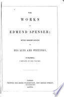 The Works Of Edmund Spenser With Observations On His Life And Writings
