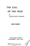 The Call of the Wild, and Selected Stories