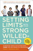 Setting Limits with Your Strong Willed Child  Revised and Expanded 2nd Edition