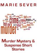 Murder, Mystery and Suspense Short Stories