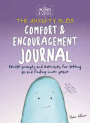 Sweatpants & Coffee: The Anxiety Blob Comfort and Encouragement Journal