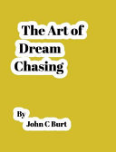 The Art of Dream Chasing
