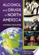 Alcohol And Drugs In North America A Historical Encyclopedia 2 Volumes
