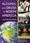Alcohol and Drugs in North America: A Historical Encyclopedia [2 volumes]