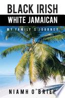 Black Irish White Jamaican