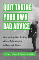 Quit Taking Your Own Bad Advice