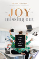 """The Joy of Missing Out: Live More by Doing Less"" by Tonya Dalton"