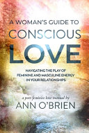 A Woman s Guide to Conscious Love