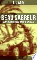 BEAU SABREUR   Complete Adventures of Major De Beaujolais