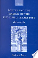 Poetry And The Making Of The English Literary Past 1660 1781