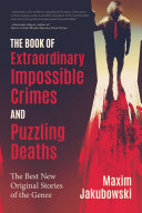 The Book of Extraordinary Impossible Crimes and Puzzling Deaths