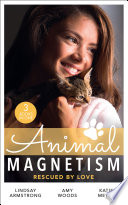 Animal Magnetism Rescued By Love The Socialite And The Cattle King Puppy Love For The Veterinarian The Puppy Proposal