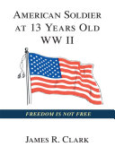American Soldier at 13 Yrs Old Wwii ebook