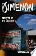 Maigret at the Coroner's