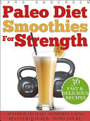 Paleo Diet Smoothies for Strength