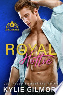 Royal Hottie  A Bachelor Auction Romantic Comedy  The Rourkes Series  Book 2