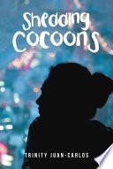 Shedding Cocoons Book