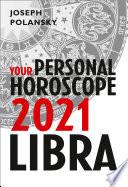 Libra 2021: Your Personal Horoscope