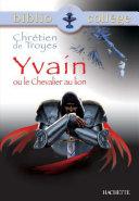Pdf Bibliocollège - Yvain ou le Chevalier au lion, Chrétien de Troyes Telecharger