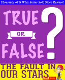 The Fault in Our Stars   True or False  G Whiz Quiz Game Book