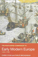 The Routledge Companion To Early Modern Europe 1453 1763