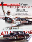 Drag Racing s Warren  The Professor  Johnson
