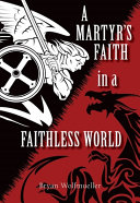 A Martyr s Faith in a Faithless World