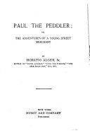 Paul the Peddler, Or, The Adventures of a Young Street Merchant