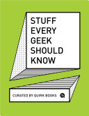 Stuff Every Geek Should Know