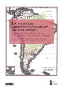 La frontera argentino-paraguaya ante el espejo (eBook)
