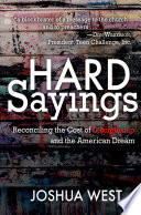 Hard Sayings: Reconciling the Cost of Discipleship and the American Dream