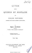 Lives of the Queens of Scotland and English Princesses Connected with the Regal Succession of Great Britain: Elizabeth Stuart. Sophia, electress of Hanover