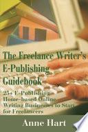 The Freelance Writer s E Publishing Guidebook