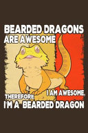 Bearded Dragons Are Awesome I Am Awesome Therefore I m a Bearded Dragon