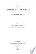 A Teacher of the Violin and Other Tales