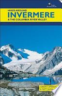 """Hikes Around Invermere & the Columbia River Valley"" by Aaron Cameron, Matt Gunn"