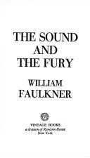 the sound and the fury william faulkner google books the sound and the fury
