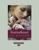 Scatterheart [Large Print]