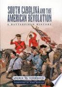 South Carolina and the American Revolution Book PDF