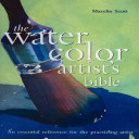 The Watercolor Artist s Bible