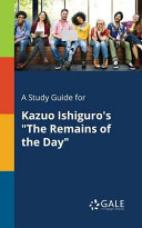 A Study Guide for Kazuo Ishiguro's 'The Remains of the Day'