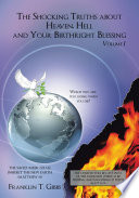 The Shocking Truths about Heaven  Hell and Your Birthright Blessing Book