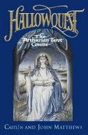 Hallowquest, the Arthurian Tarot Course