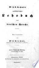 Theoretisch-praktische deutsche Grammatik oder Lehrbuch ... der Deutschen Sprache. Fünfte völlig umgearbeitete und sehr vehrmehrte Ausgabe (von K. W. L. Heyse).