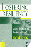 Fostering resiliency  : expecting all students to use their minds and hearts well