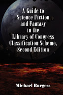 A Guide to Science Fiction and Fantasy in the Library of Congress Classification Scheme [Pdf/ePub] eBook