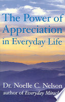 """""""The Power of Appreciation in Everyday Life"""" by Noelle C. Nelson"""