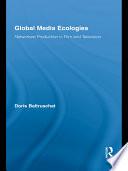 Global Media Ecologies